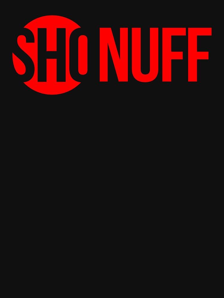 SHO' NUFF TIME!   Unisex T-Shirt