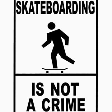Skateboarding is not a crime!!!! by forfox