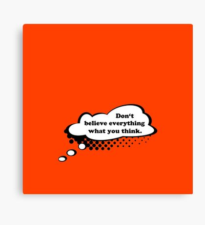 Don't believe everything VRS2 Canvas Print