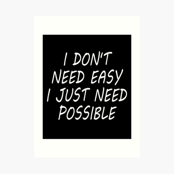 Make it possible inspirational shirt gift idea Art Print
