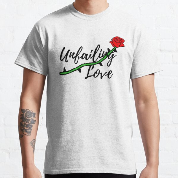 Unfailing Love New Colors! Classic T-Shirt