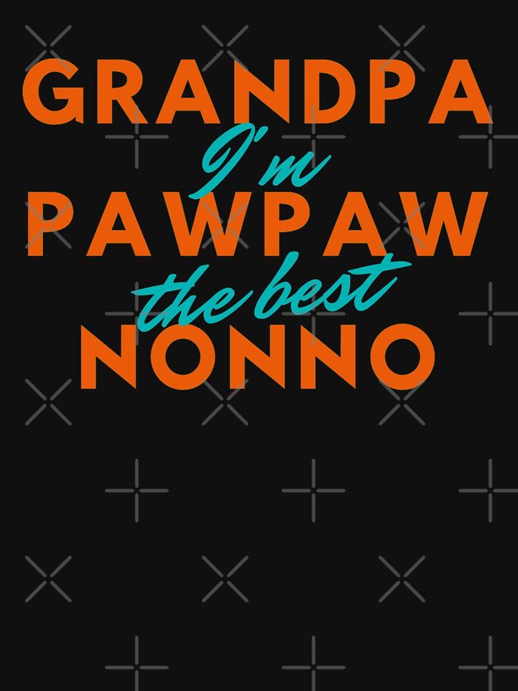 Grandpa PawPaw Nonno - I'm The Best by JoyAndValorLife