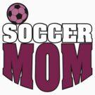 Soccer Mom by SportsT-Shirts