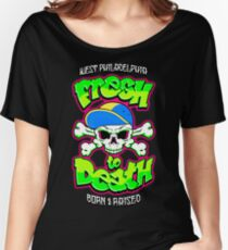 Fresh To Death Women's Relaxed Fit T-Shirt
