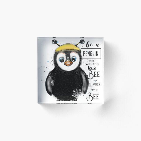 Be a Penguin Acrylic Block