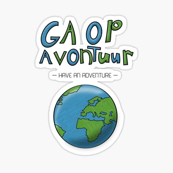Ga Op Avontuur (Have an Adventure) Sticker