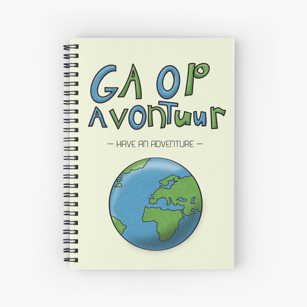 Ga Op Avontuur (Have an Adventure) Spiral Notebook