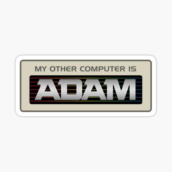 My Other Computer Is ADAM Sticker
