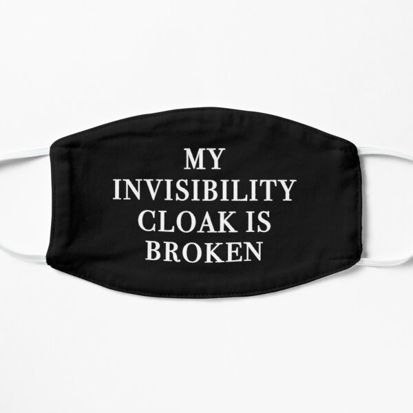 My Invisibility Cloak Is Broken (Black) Mask