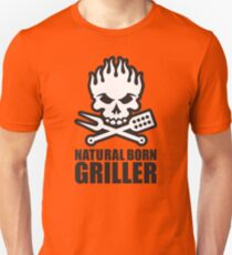 Natural born griller Unisex T-Shirt
