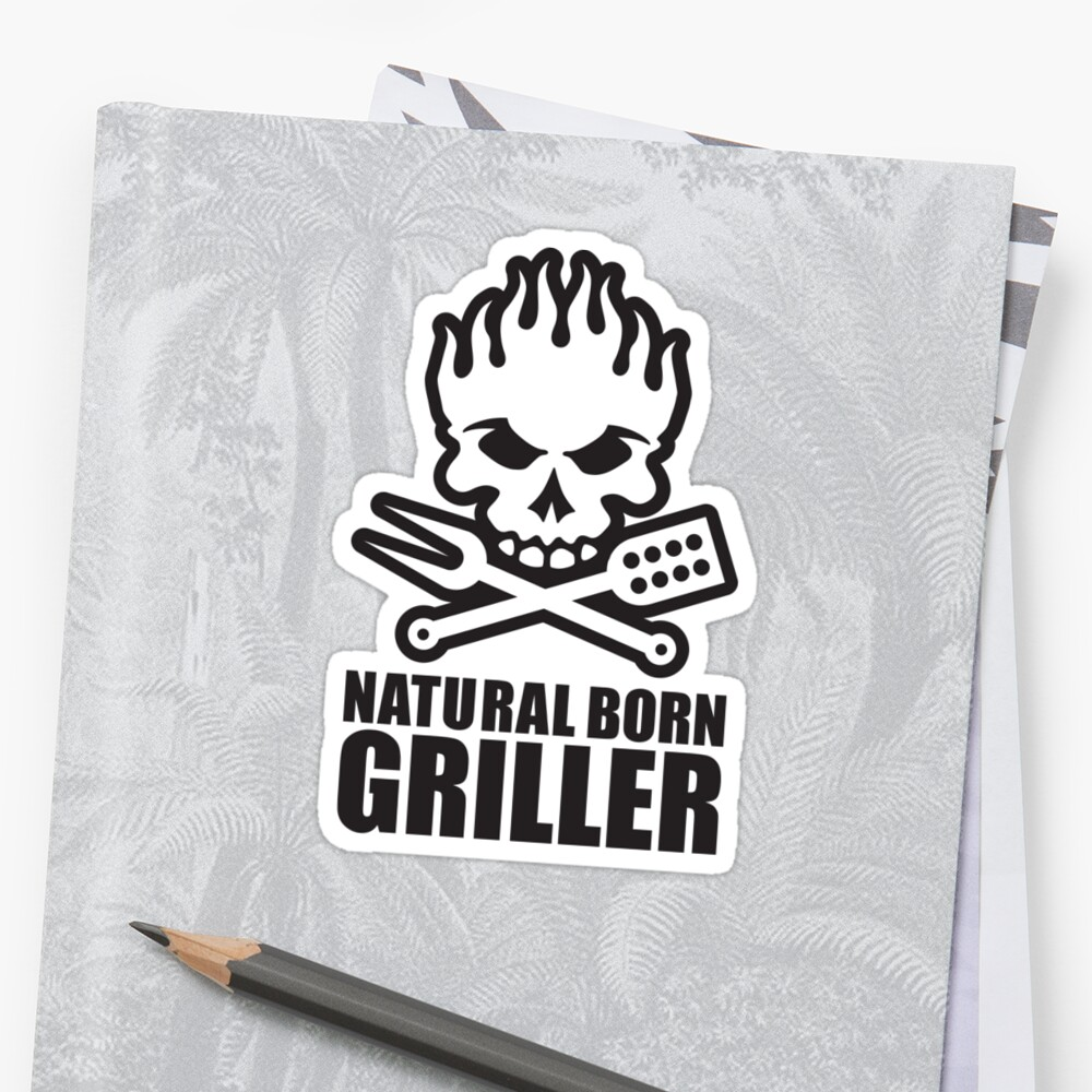 Natural born griller by LaundryFactory