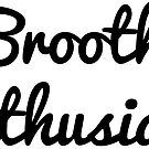 Brooth Enthusiast  by HarmonyByDesign