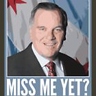 Mayor Daley — Miss me yet? by Chicago Tee