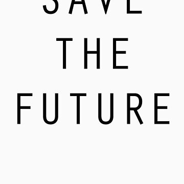 Save The Future by SamuelBartrop