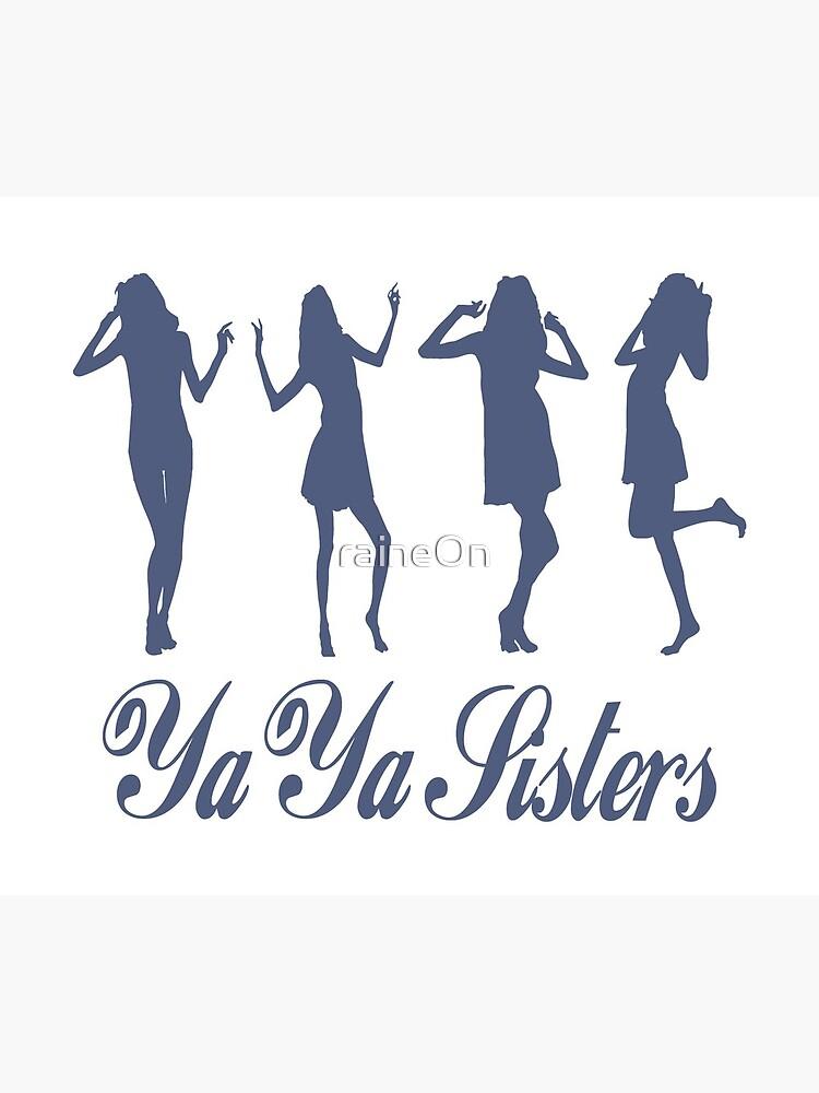 YaYa Sisters  by raineOn