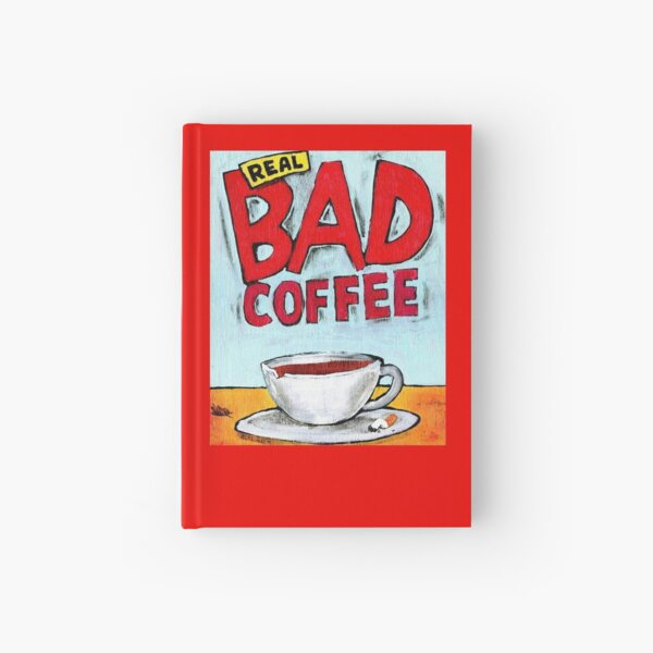 REAL BAD COFFEE Hardcover Journal