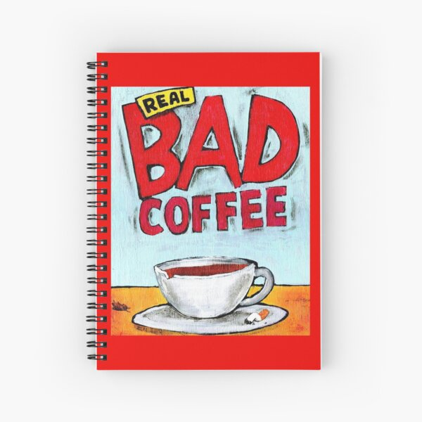REAL BAD COFFEE Spiral Notebook