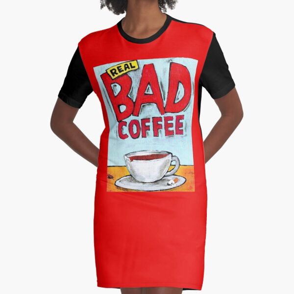 REAL BAD COFFEE Graphic T-Shirt Dress