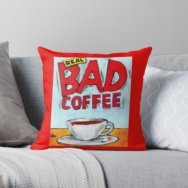 REAL BAD COFFEE Throw Pillow