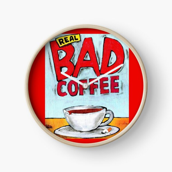 REAL BAD COFFEE Clock