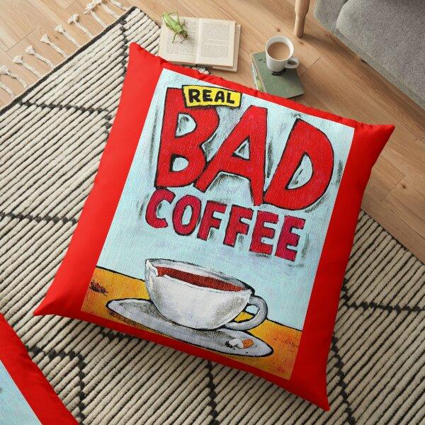 REAL BAD COFFEE Floor Pillow