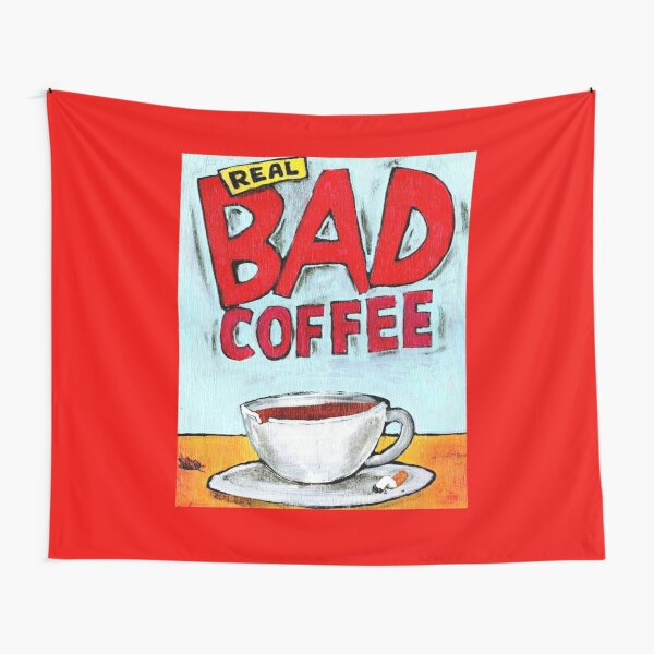 REAL BAD COFFEE Tapestry