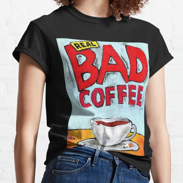 REAL BAD COFFEE Classic T-Shirt