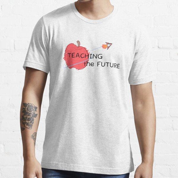 Teaching the Future Essential T-Shirt