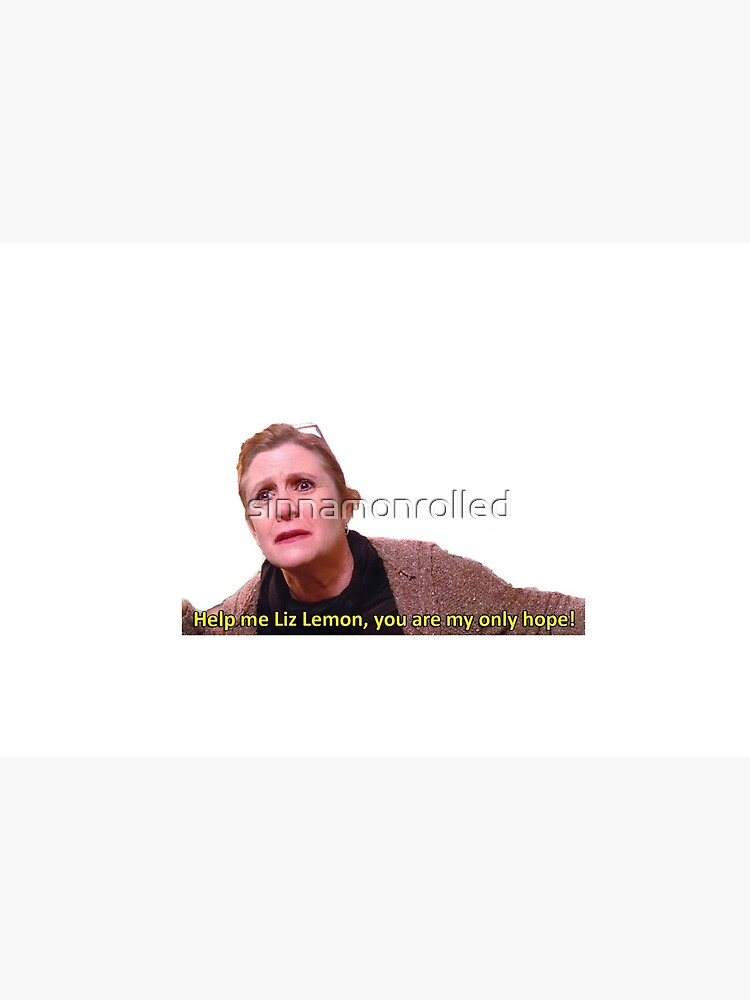 Carrie Fisher on 30 Rock - Help me Liz Lemon you are my only hope by sinnamonrolled