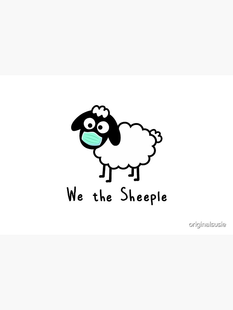 We the Sheeple - Com'on follow me - just not too close - cute & funny sheep medical mask art - Baa by originalsusie