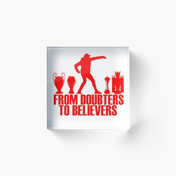 From Doubters To Believers Acrylic Block