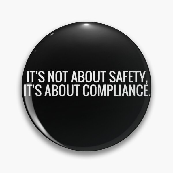 its not about safety, its about compliance  Pin