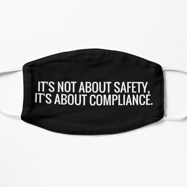 its not about safety, its about compliance  Mask