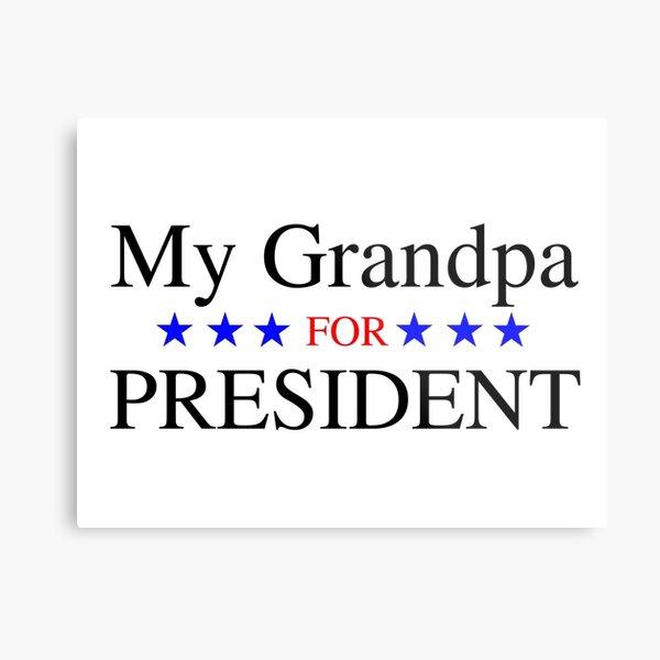 My Grandpa for President Metal Print