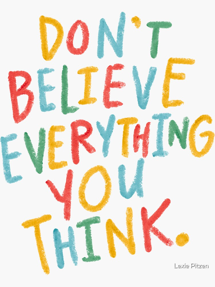 don't believe everything you think rainbow crayon quote by glowingly