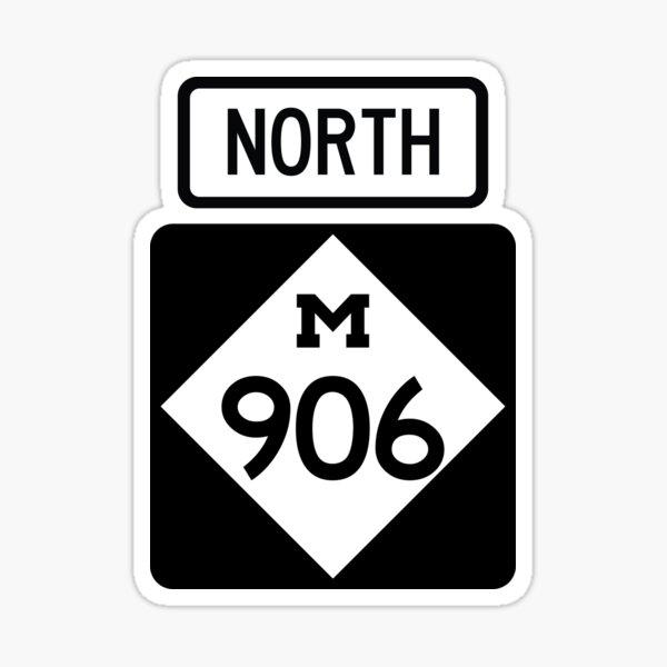 Michigan (Upper Peninsula) State Route 906 (Area Code 906) Sticker