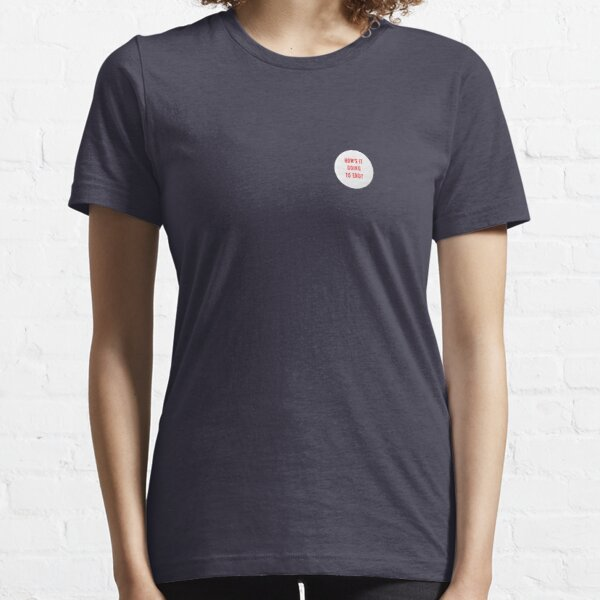 How's it going to end - small pin design Essential T-Shirt