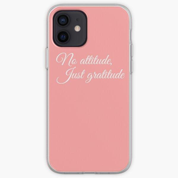 No Attitude, Just Gratitude (White) iPhone Soft Case
