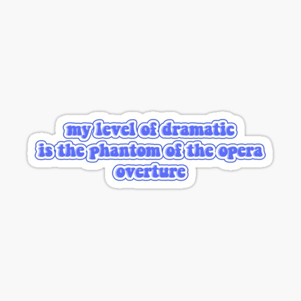 dramatic phantom overture  Sticker