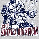 Speak Softly Swing a Big Stick Baseball by MudgeStudios