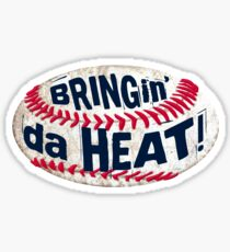 Bringing da Heat Baseball Sticker