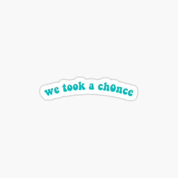 We took a chance Niall horan sticker Sticker