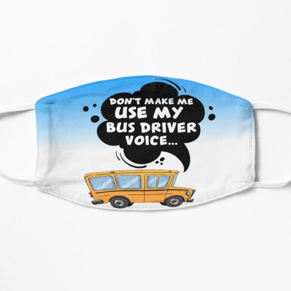 School Bus Driver Back To School Teacher Student Don't Make Me Use My Bus Driver Voice Fashion  Mask