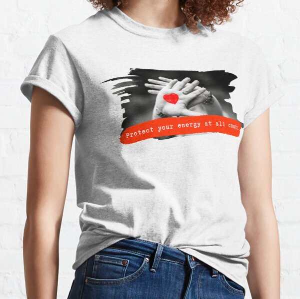 ProtectYourEnergyAllCosts Classic T-Shirt