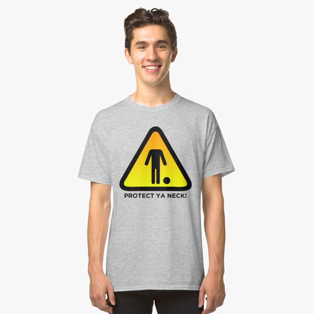Protect Ya Neck! (Brazilian Jiu Jitsu) Classic T-Shirt Front