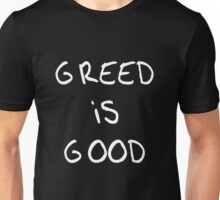 Greed is Good Unisex T-Shirt