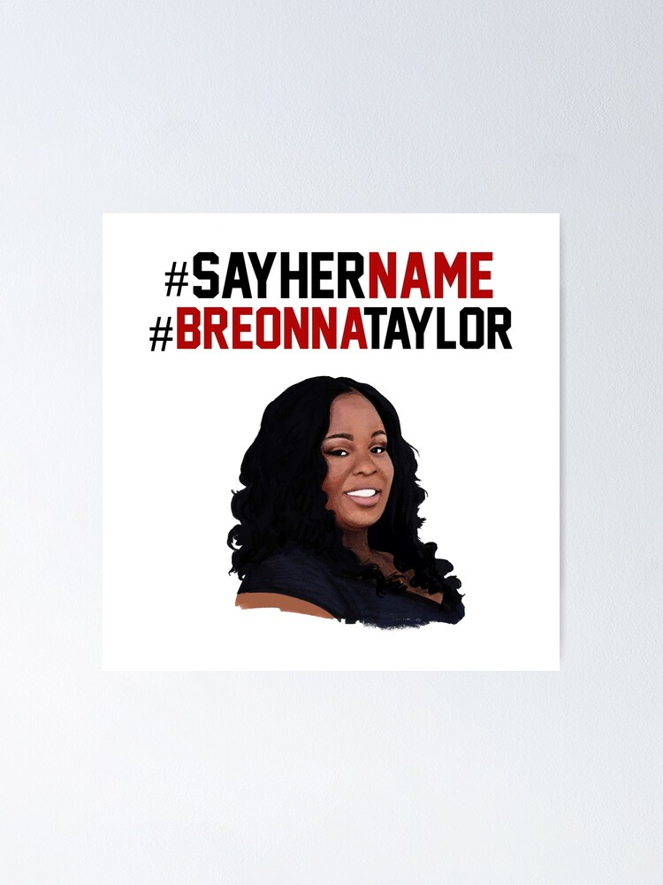 Say Her Name Breonna Taylor Poster By Girlpowerup Redbubble
