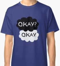 Maybe Okay will be our always T-shirt Classic T-Shirt