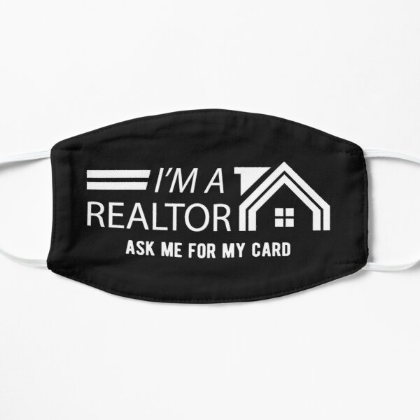 Realtor -  I'm a realtor ask me for my card Flat Mask