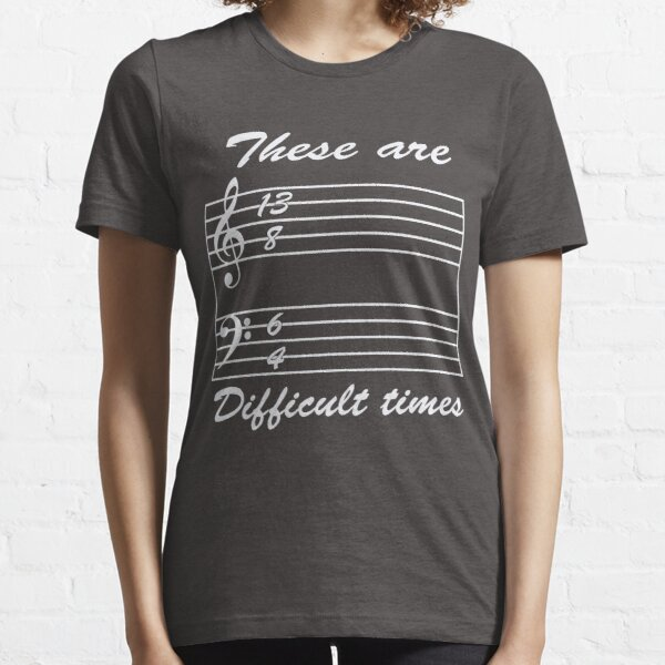 13 8 6 4 these are difficult times Essential T-Shirt